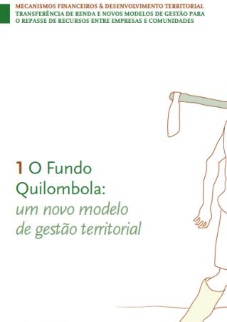 O Fundo Quilombola – um novo modelo de gestão territorial