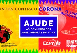 Impactadas por pandemia do coronavírus organizações quilombolas do Pará buscam apoio através de campanha de arrecadação online