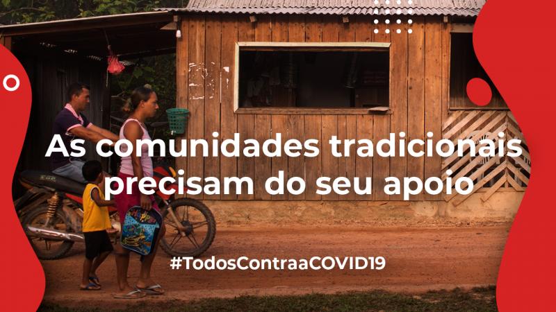 Saiba como apoiar as comunidades tradicionais durante a pandemia