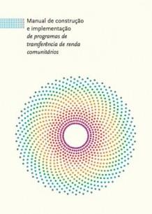 Manual de construção e implementação de programas de transferência de renda comunitários