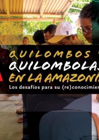 Quilombos y Quilombolas en la Amazonia_Los desafíos para su (re) conocimiento