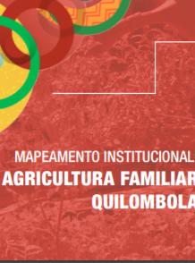 Maranhão – Mapeamento Institucional: Agricultura Familiar Quilombola