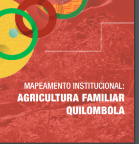 CONAQ – Mapeamento Institucional: Agricultura Familiar Quilombola
