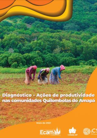 Diagnóstico – Ações de Produtividade nas Comunidades Quilombolas do Amapá